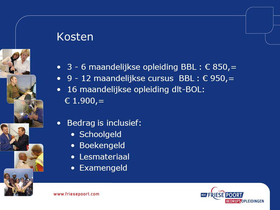 Kosten 3 - 6 maandelijkse opleiding BBL : € 850,=