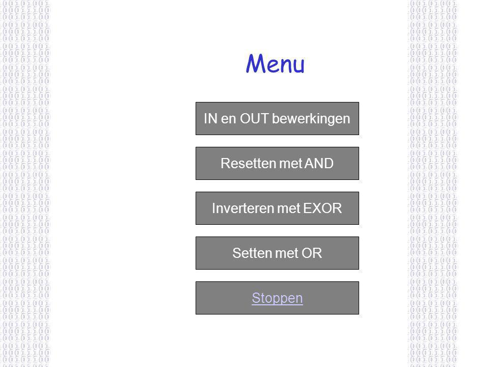 Menu IN en OUT bewerkingen Resetten met AND Inverteren met EXOR