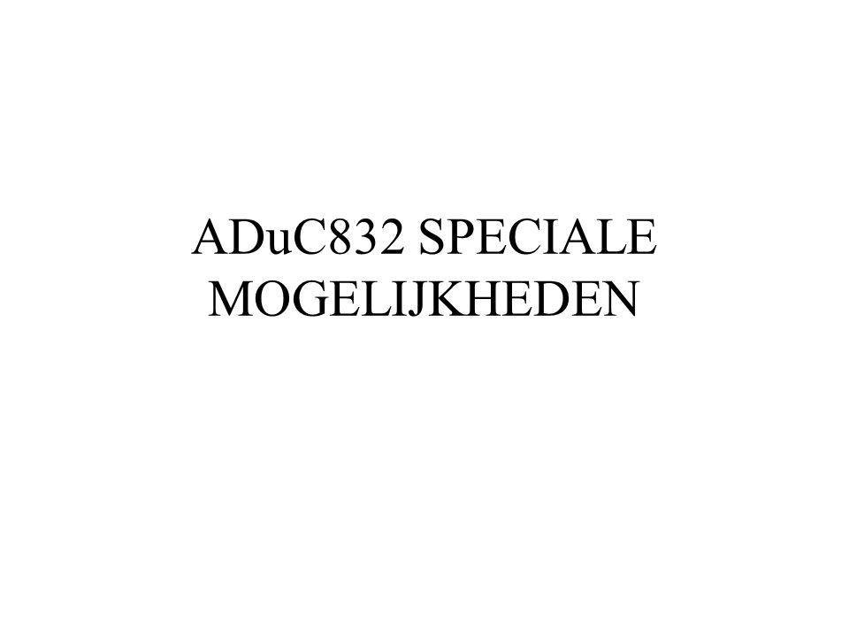 ADuC832 SPECIALE MOGELIJKHEDEN