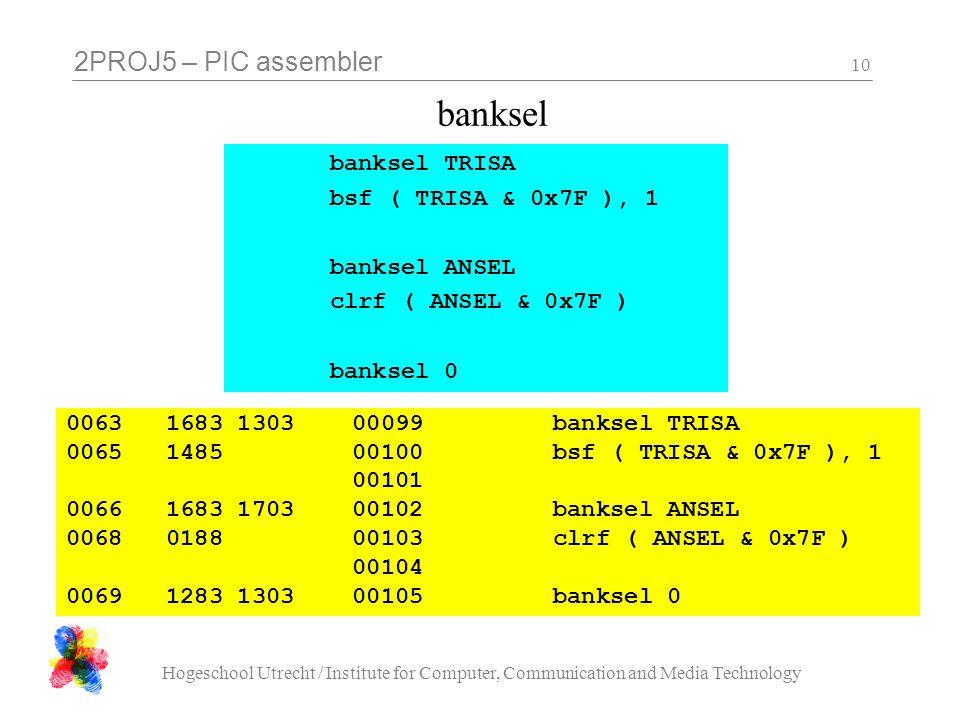 banksel banksel TRISA bsf ( TRISA & 0x7F ), 1 banksel ANSEL