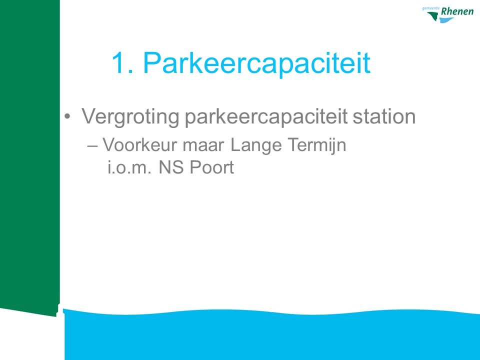 1. Parkeercapaciteit Vergroting parkeercapaciteit station