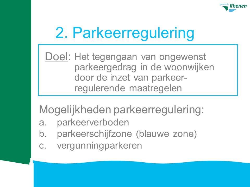 2. Parkeerregulering Doel: Mogelijkheden parkeerregulering: