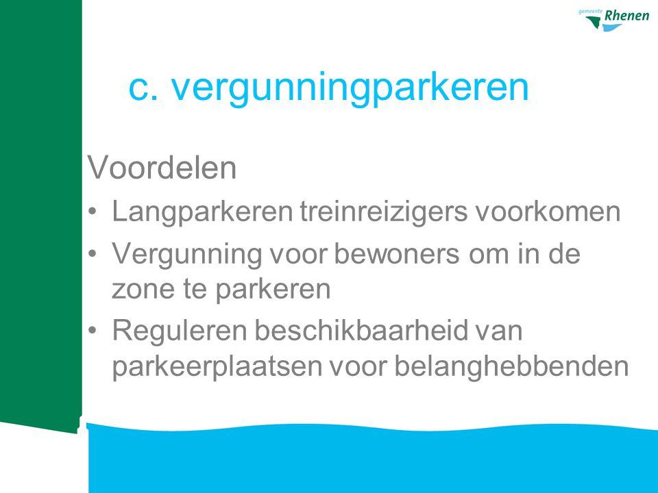 c. vergunningparkeren Voordelen Langparkeren treinreizigers voorkomen