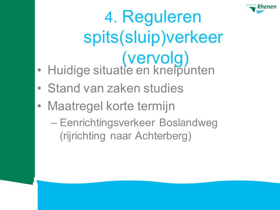 4. Reguleren spits(sluip)verkeer (vervolg)
