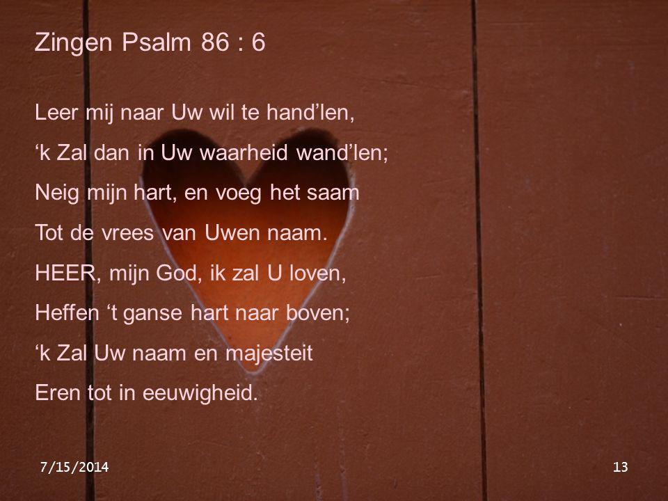 Zingen Psalm 86 : 6 Leer mij naar Uw wil te hand'len,