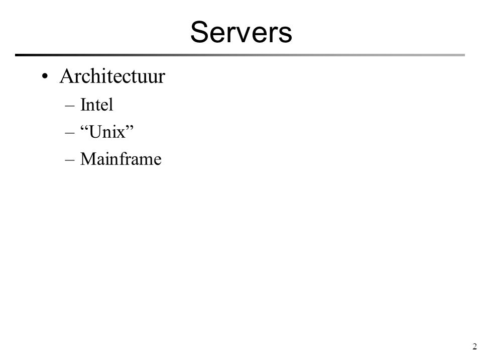 Servers Architectuur Intel Unix Mainframe
