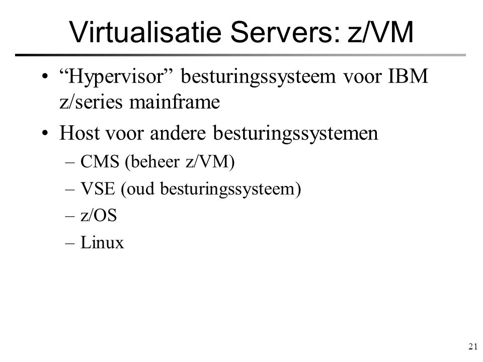 Virtualisatie Servers: z/VM