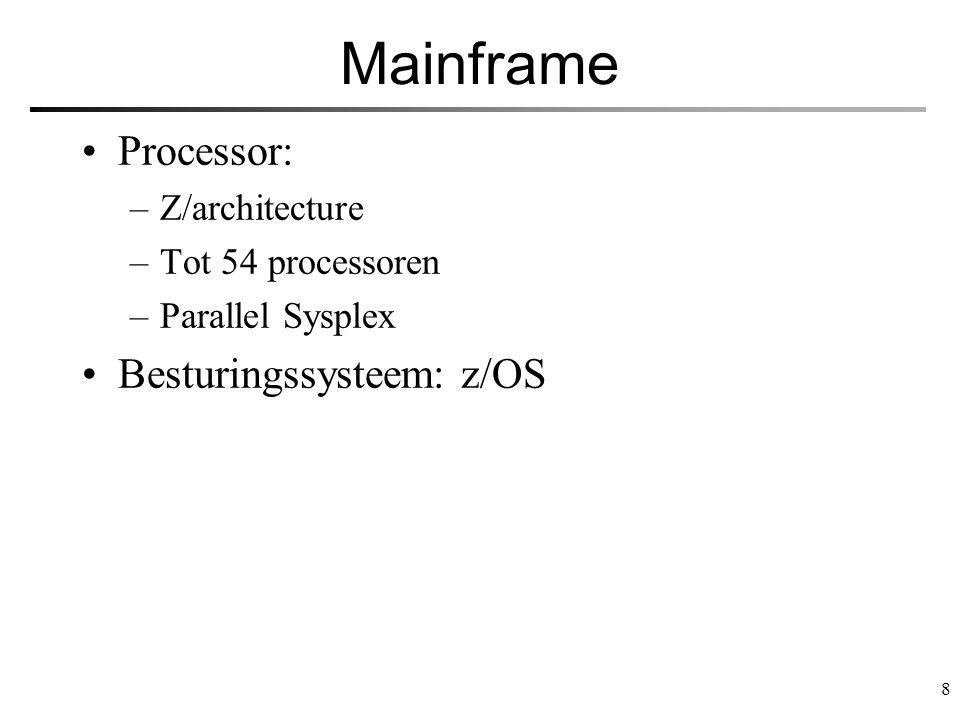 Mainframe Processor: Besturingssysteem: z/OS Z/architecture