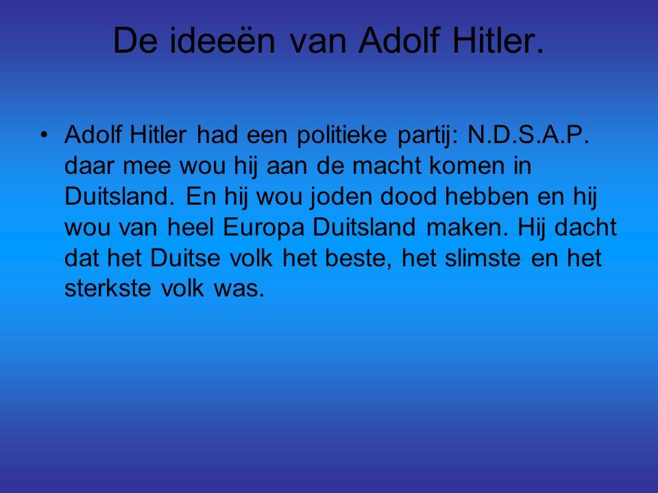 De ideeën van Adolf Hitler.