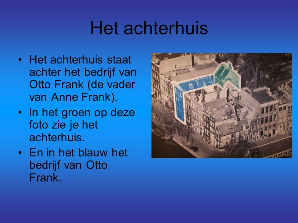 Het achterhuis Het achterhuis staat achter het bedrijf van Otto Frank (de vader van Anne Frank). In het groen op deze foto zie je het achterhuis.