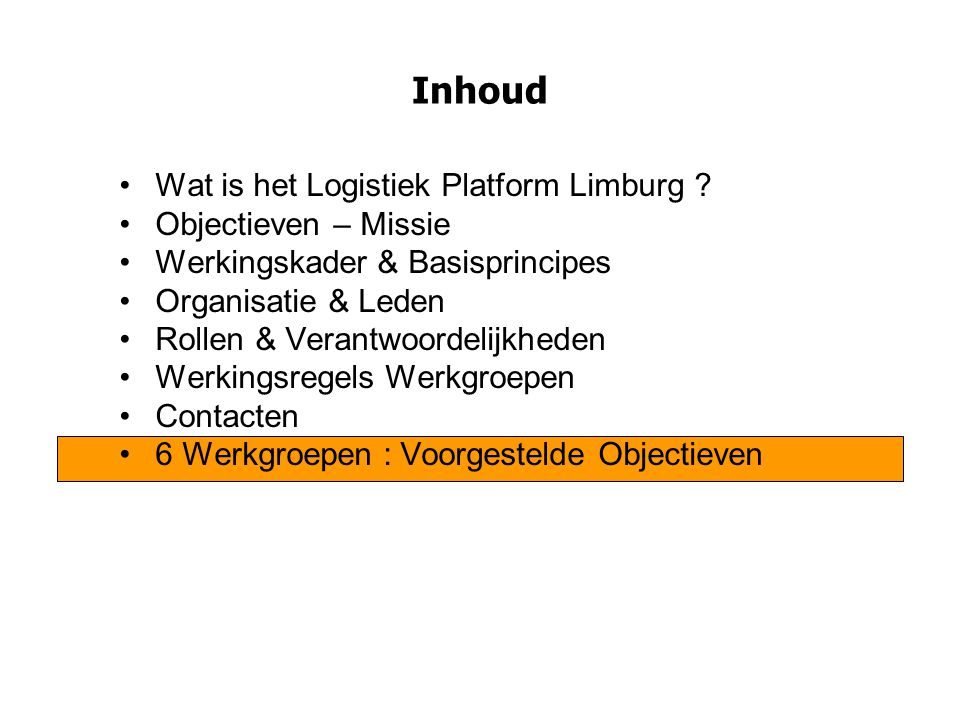 Inhoud Wat is het Logistiek Platform Limburg Objectieven – Missie