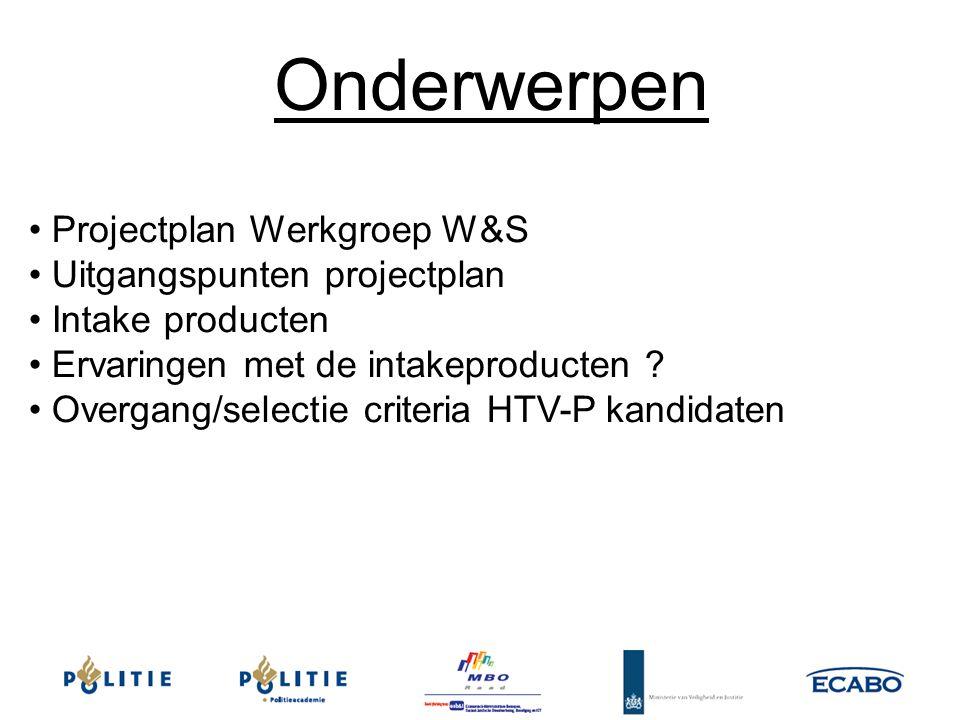 Onderwerpen Projectplan Werkgroep W&S Uitgangspunten projectplan