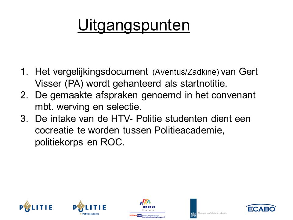 Uitgangspunten Het vergelijkingsdocument (Aventus/Zadkine) van Gert Visser (PA) wordt gehanteerd als startnotitie.