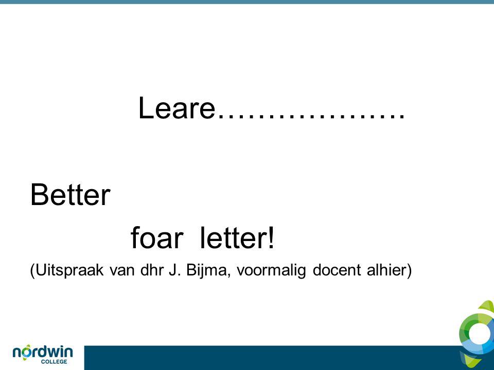 Leare………………. Better foar letter!