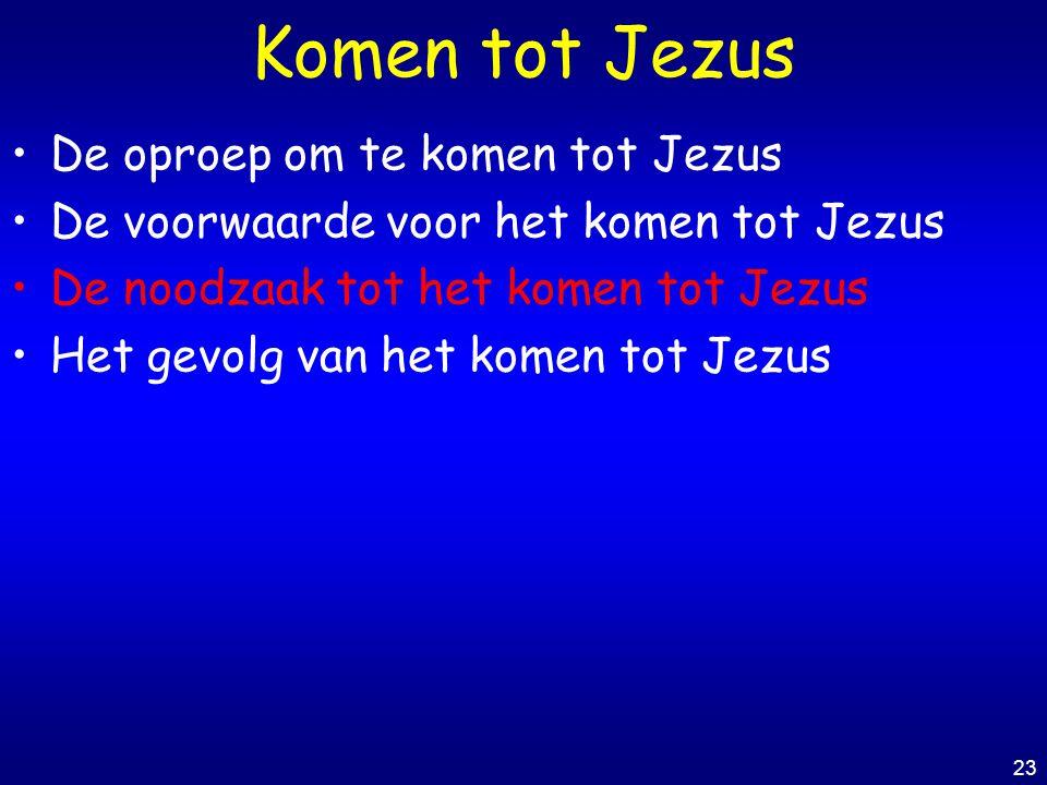 Komen tot Jezus De oproep om te komen tot Jezus