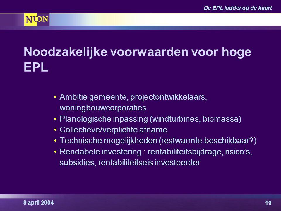 Noodzakelijke voorwaarden voor hoge EPL