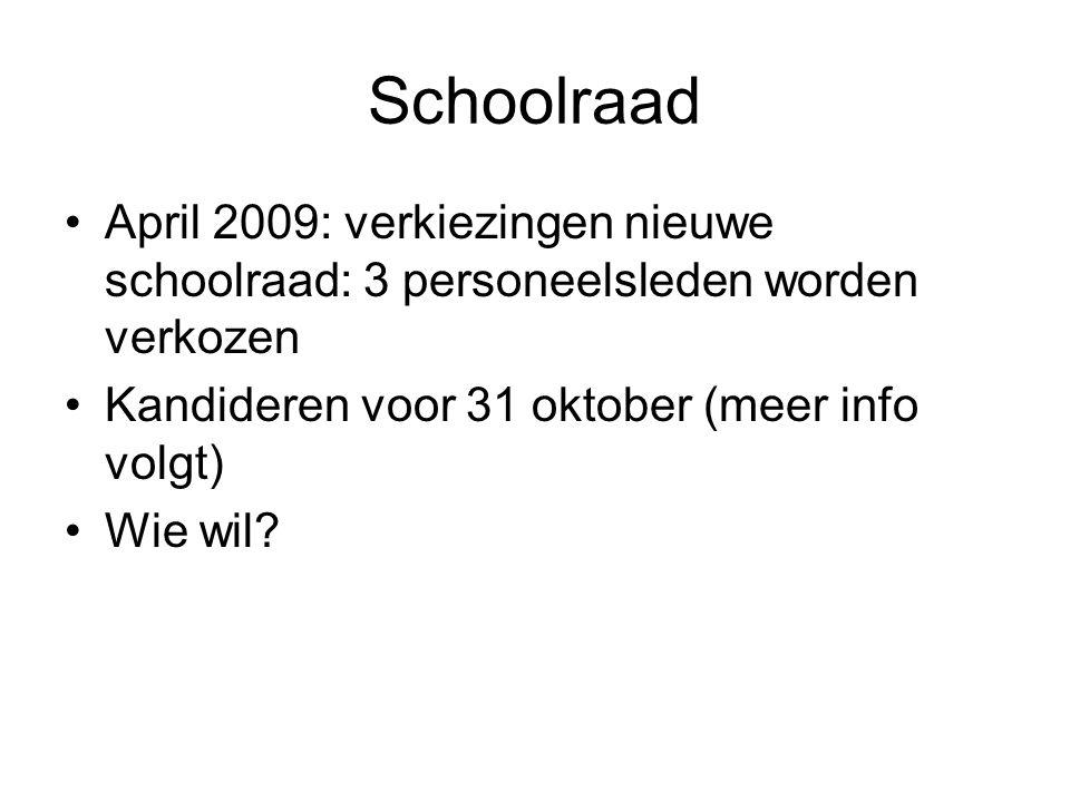 Schoolraad April 2009: verkiezingen nieuwe schoolraad: 3 personeelsleden worden verkozen. Kandideren voor 31 oktober (meer info volgt)