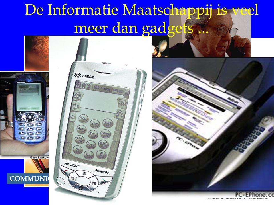 De Informatie Maatschappij is veel meer dan gadgets ...