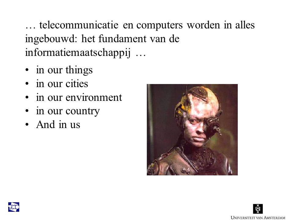 Internet Diensten … telecommunicatie en computers worden in alles ingebouwd: het fundament van de informatiemaatschappij …
