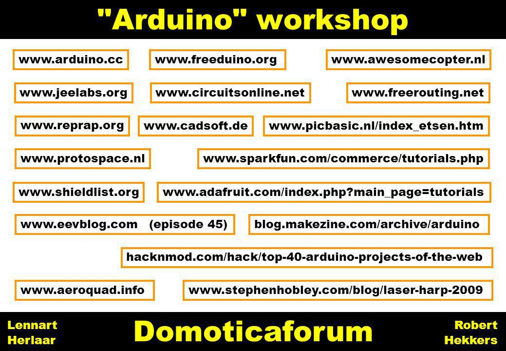 Arduino workshop Domoticaforum www.arduino.cc www.freeduino.org