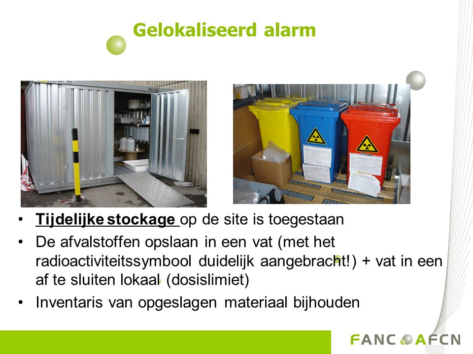 Gelokaliseerd alarm Tijdelijke stockage op de site is toegestaan