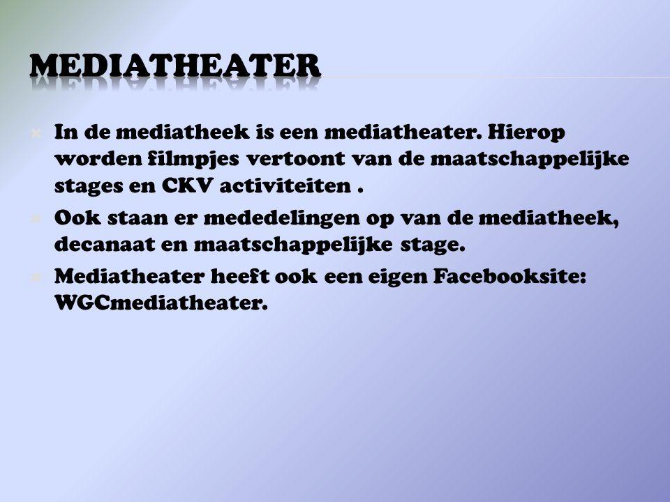 mediatheater In de mediatheek is een mediatheater. Hierop worden filmpjes vertoont van de maatschappelijke stages en CKV activiteiten .