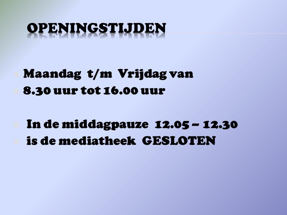 openingstijden Maandag t/m Vrijdag van 8.30 uur tot 16.00 uur