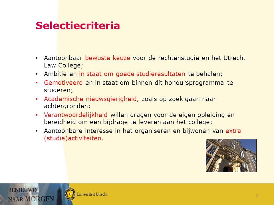 Selectiecriteria Aantoonbaar bewuste keuze voor de rechtenstudie en het Utrecht Law College;