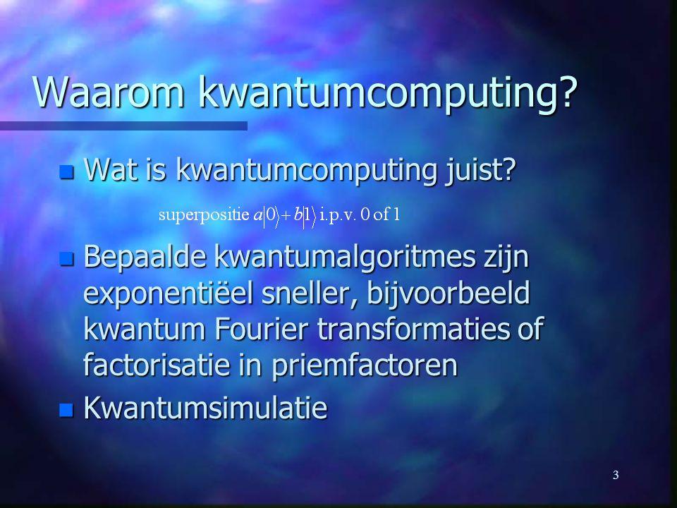Waarom kwantumcomputing