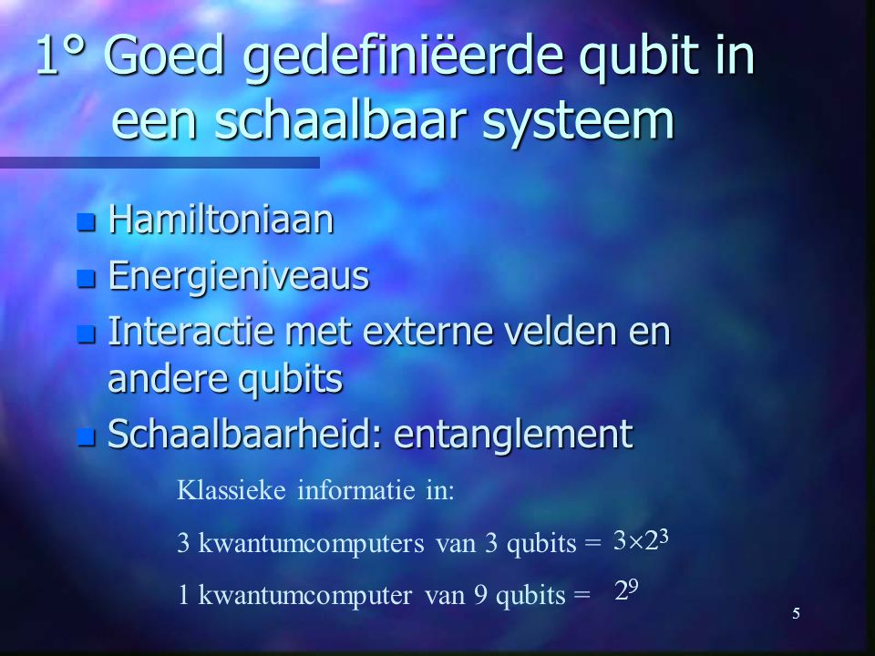 1° Goed gedefiniëerde qubit in een schaalbaar systeem