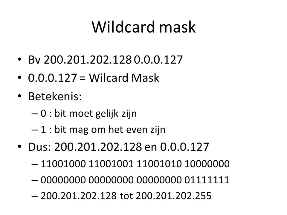 Wildcard mask Bv 200.201.202.128 0.0.0.127 0.0.0.127 = Wilcard Mask
