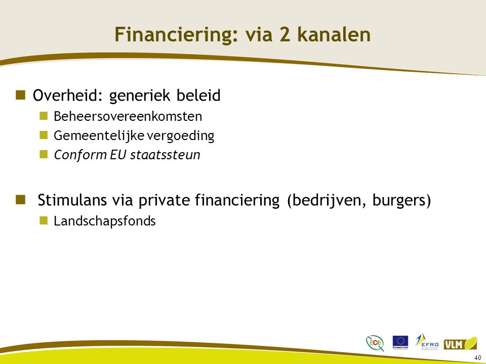 Financiering: via 2 kanalen