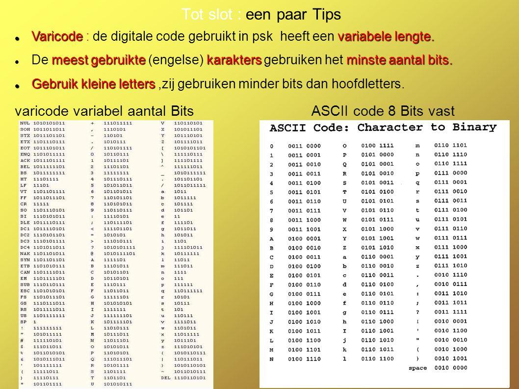 Tot slot : een paar Tips varicode variabel aantal Bits