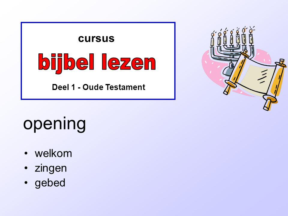 opening bijbel lezen cursus welkom zingen gebed