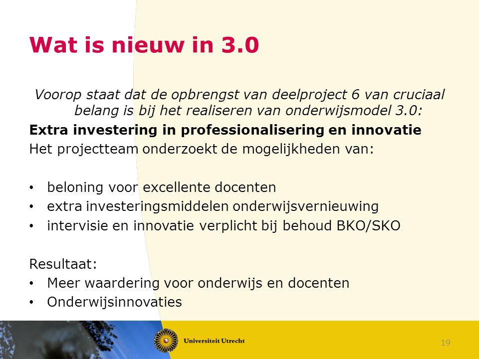 Wat is nieuw in 3.0 Voorop staat dat de opbrengst van deelproject 6 van cruciaal belang is bij het realiseren van onderwijsmodel 3.0: