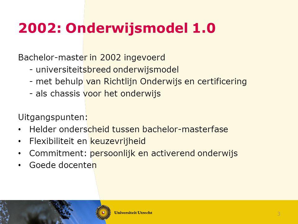 2002: Onderwijsmodel 1.0 Bachelor-master in 2002 ingevoerd