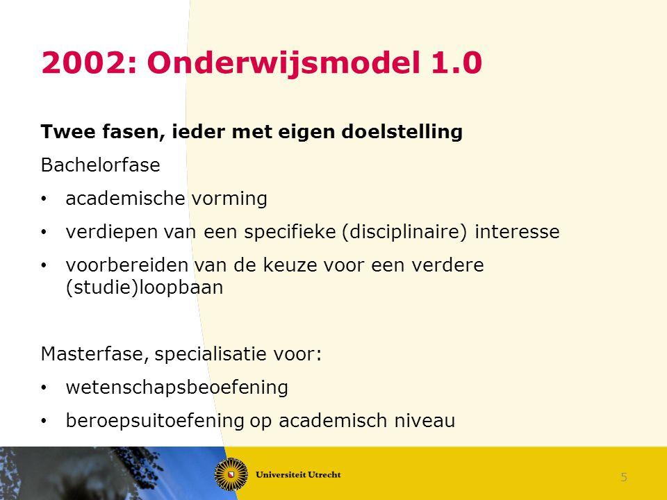 2002: Onderwijsmodel 1.0 Twee fasen, ieder met eigen doelstelling