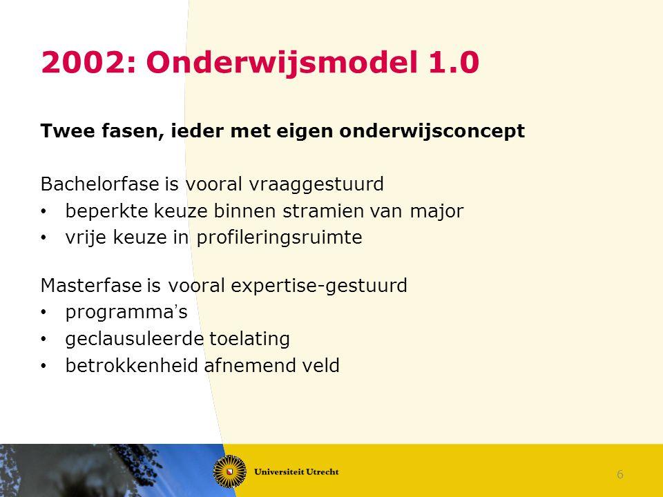 2002: Onderwijsmodel 1.0 Twee fasen, ieder met eigen onderwijsconcept