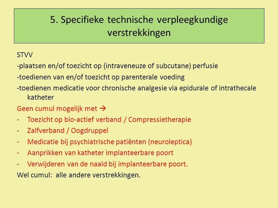 5. Specifieke technische verpleegkundige verstrekkingen