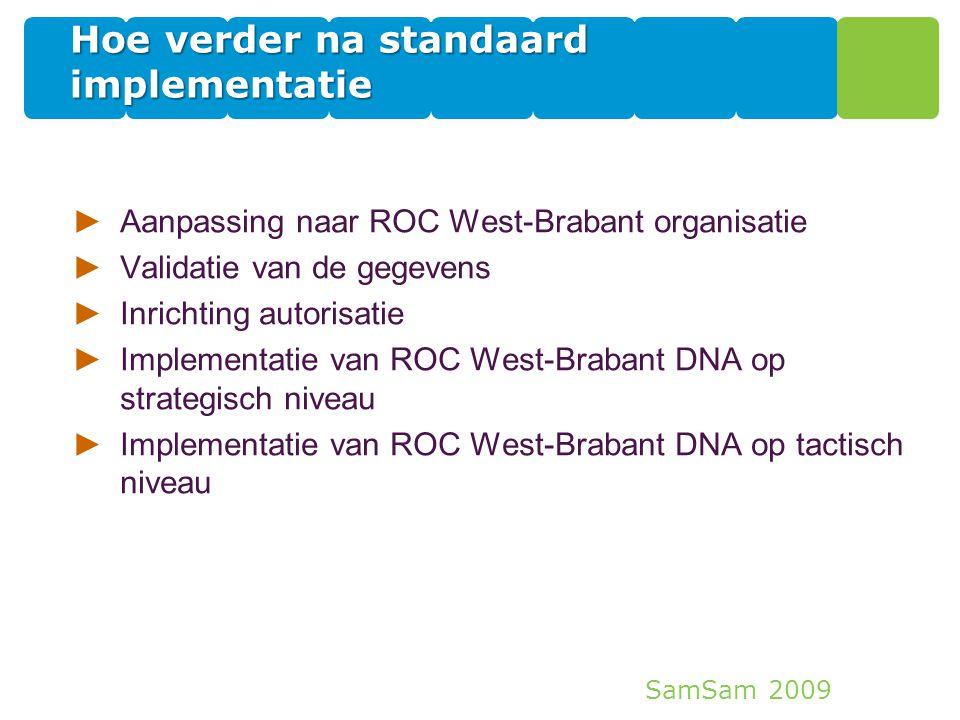 Hoe verder na standaard implementatie