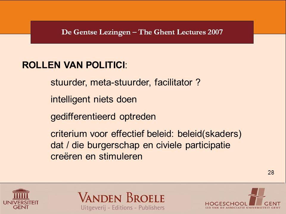 ROLLEN VAN POLITICI: stuurder, meta-stuurder, facilitator intelligent niets doen. gedifferentieerd optreden.