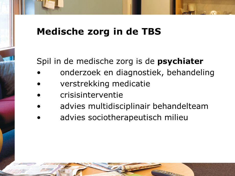 Medische zorg in de TBS Spil in de medische zorg is de psychiater