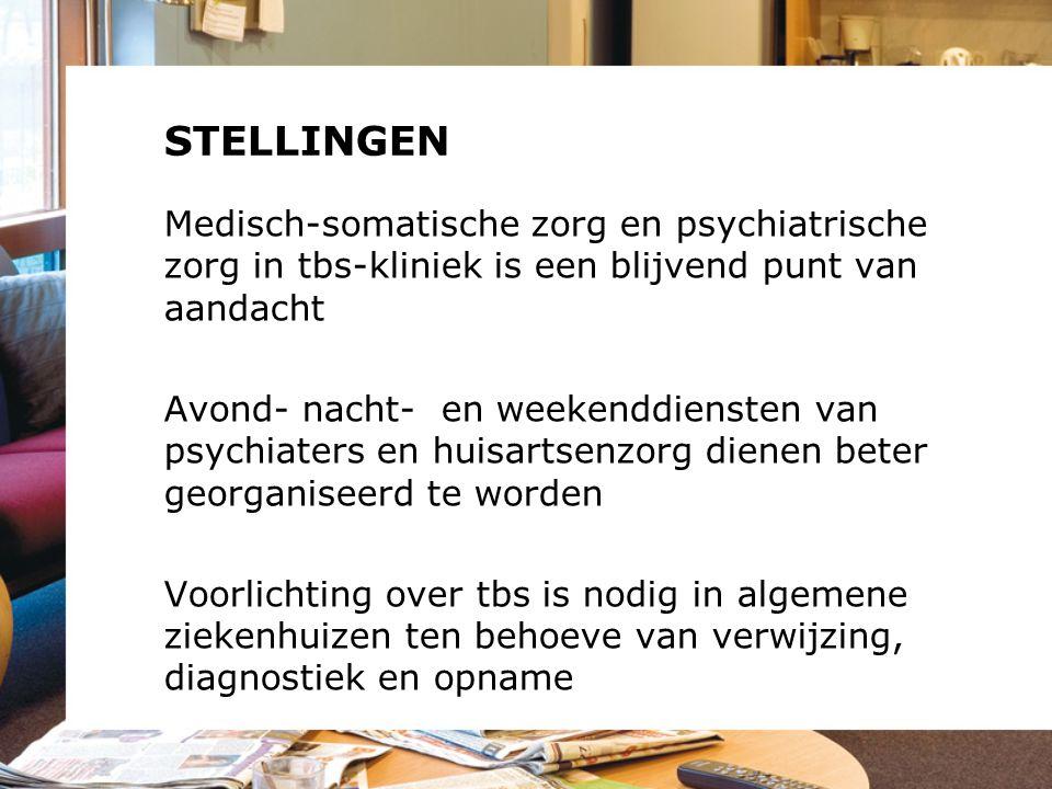 STELLINGEN Medisch-somatische zorg en psychiatrische zorg in tbs-kliniek is een blijvend punt van aandacht.