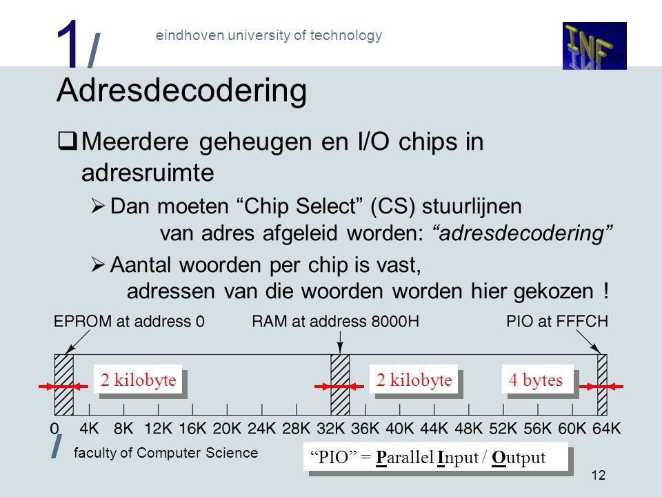 Adresdecodering Meerdere geheugen en I/O chips in adresruimte