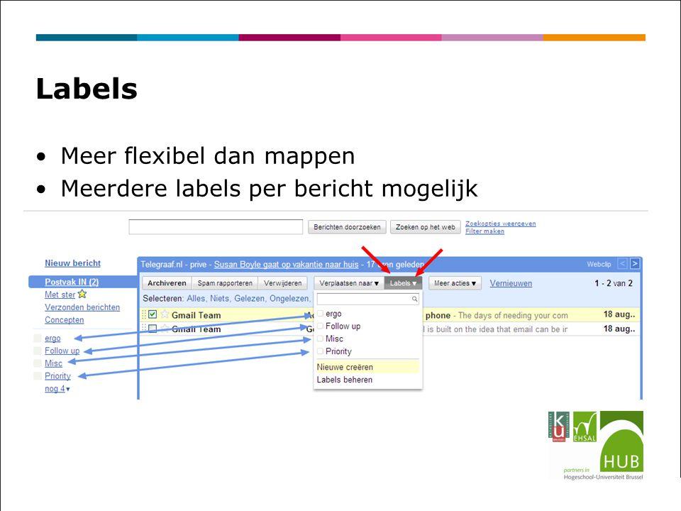 Labels Meer flexibel dan mappen Meerdere labels per bericht mogelijk