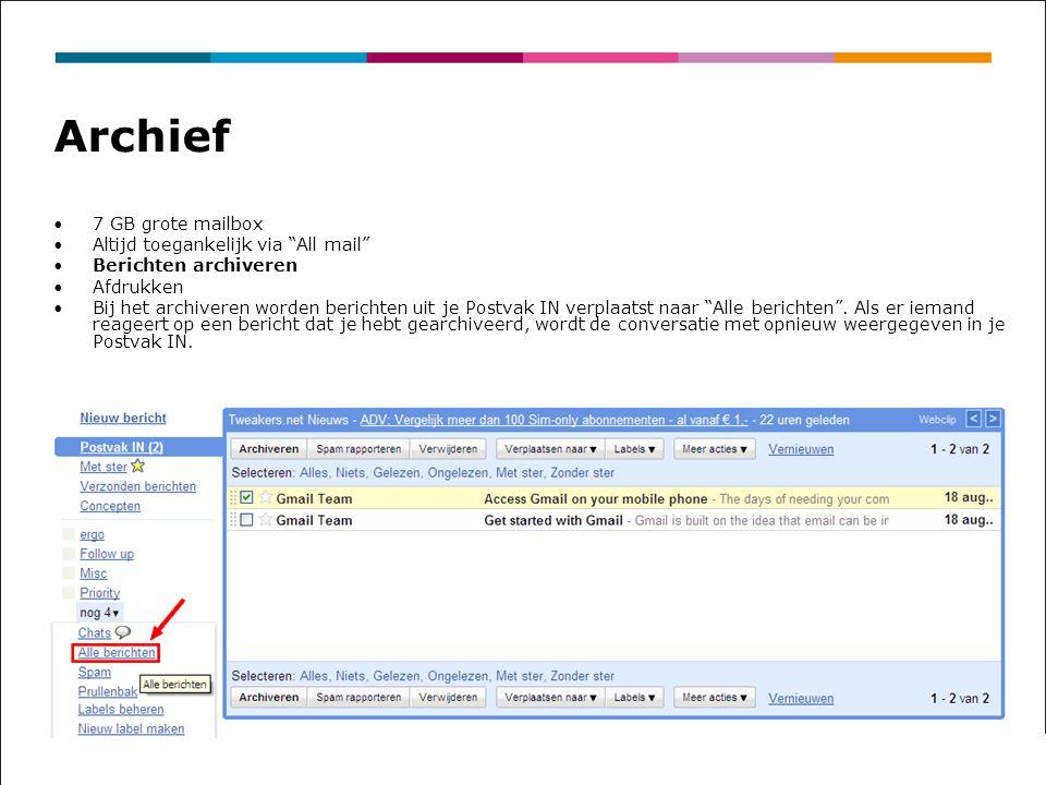 Archief 7 GB grote mailbox Altijd toegankelijk via All mail
