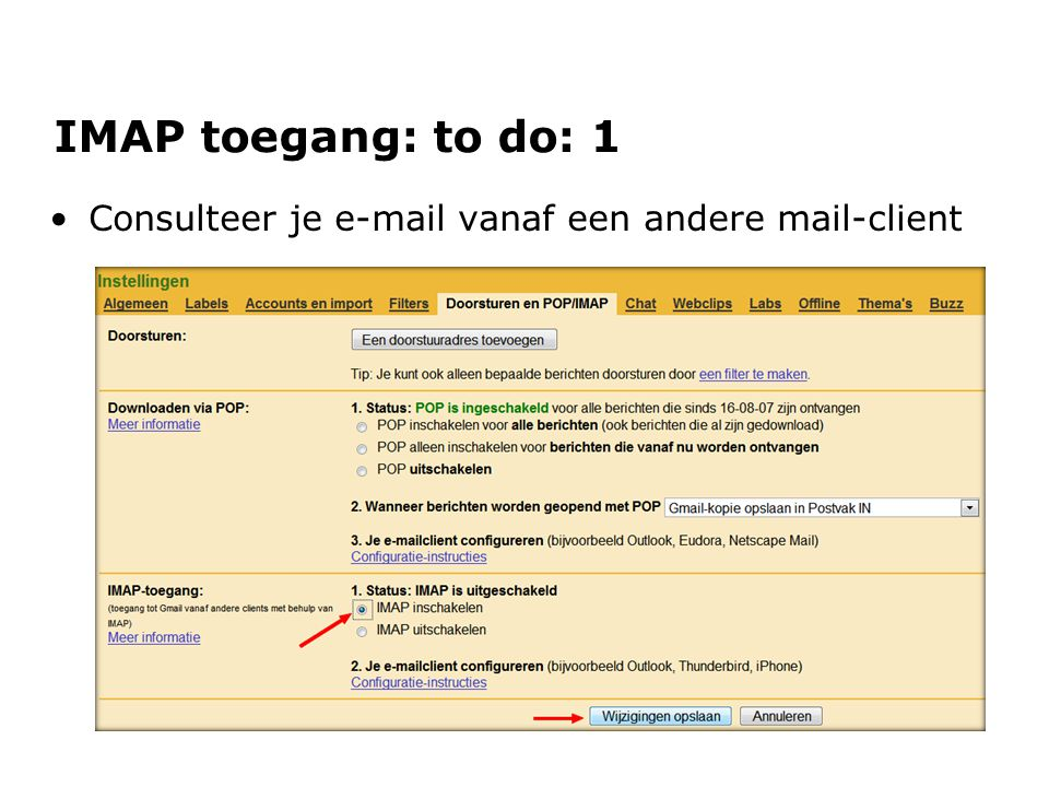 IMAP toegang: to do: 1 Consulteer je e-mail vanaf een andere mail-client