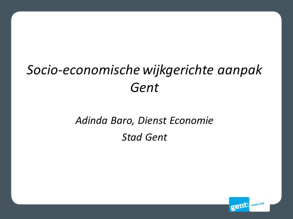 Socio-economische wijkgerichte aanpak Gent Adinda Baro, Dienst Economie Stad Gent