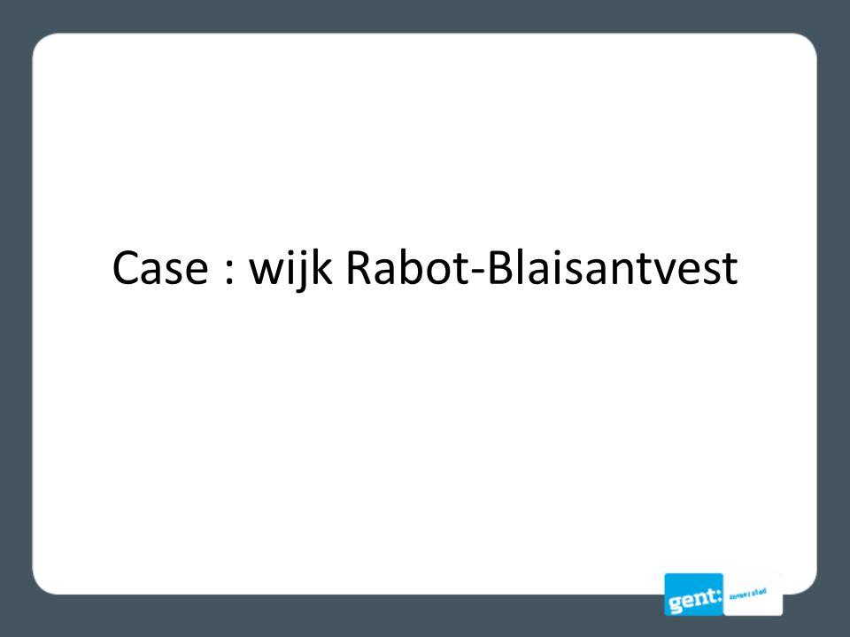 Case : wijk Rabot-Blaisantvest