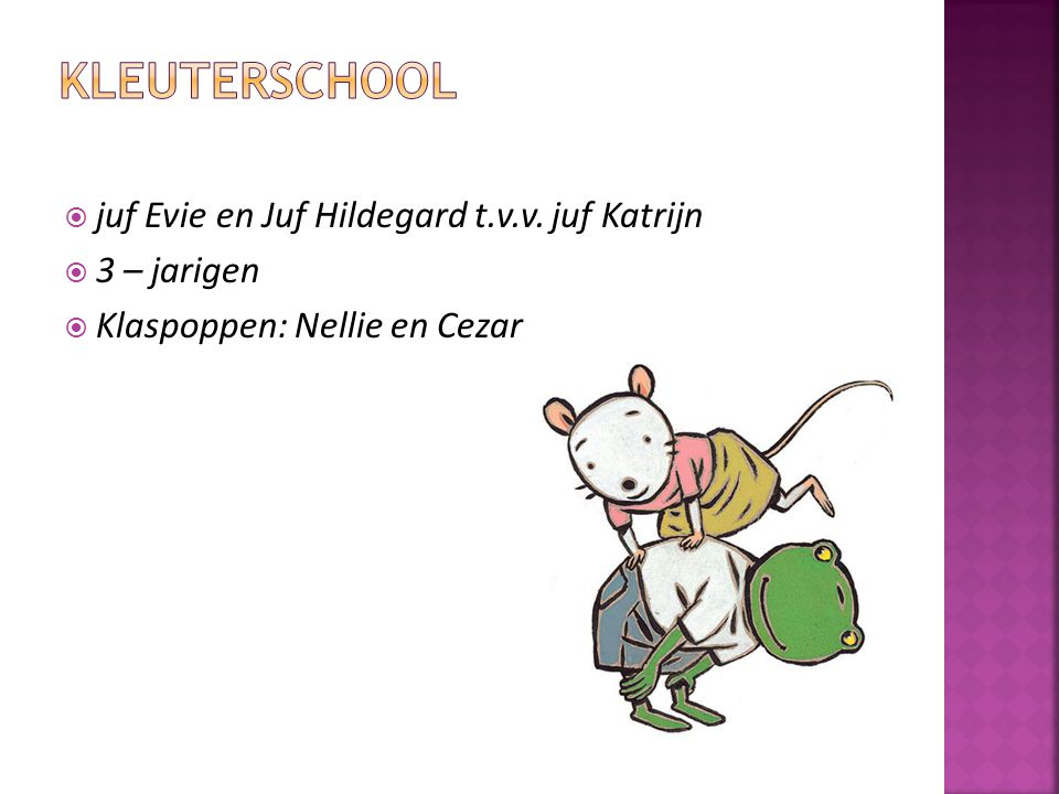 Kleuterschool juf Evie en Juf Hildegard t.v.v. juf Katrijn 3 – jarigen